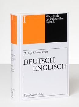 Ernst Wörterbuch der industriellen Technik Deutsch- Englisch