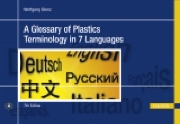 Glossary of Plastics Terminology in 7 Languages EN-DE-FR-IT-ES-RU-CN (Buch und CD-ROM)